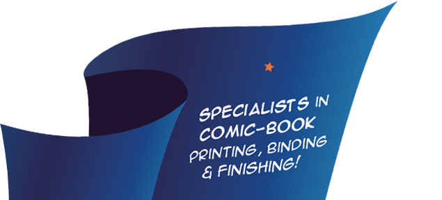 Specialists in comic-book printing, binding and finishing!