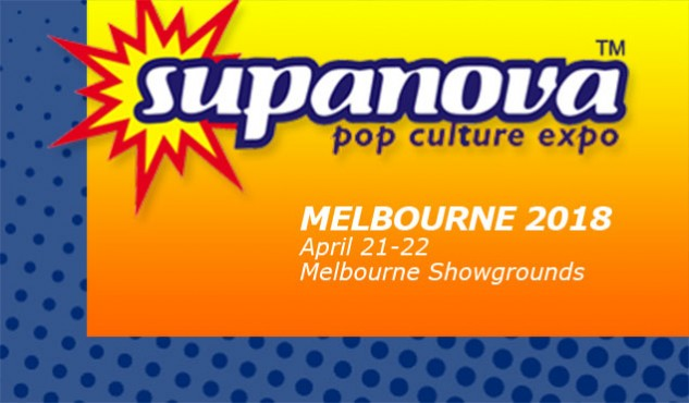 Supanova Melbourne 21 - 22 April 2018