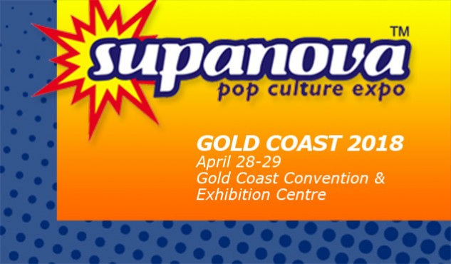 Supanova Gold Coast 28 - 29 April 2018